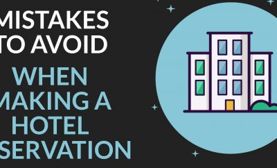 Mistakes to avoid when making hotel reservations